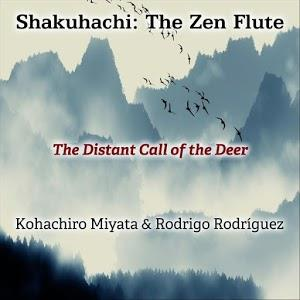 Shakuhachi: The Zen Flute (The Distant Call of the Deer)
