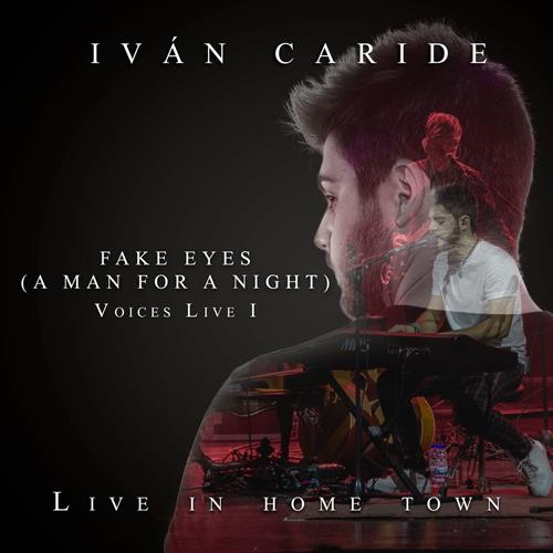 Fake Eyes (A Man for a Night) [Live in Home Town]