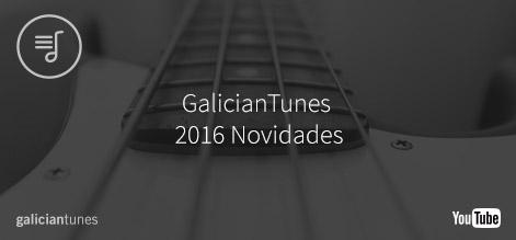 GalicianTunes 2016 Novedades YouTube