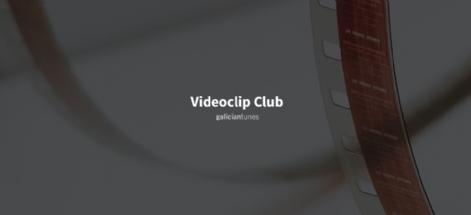 VIDEOCLIP CLUB. EDICIÓN DE ABRIL