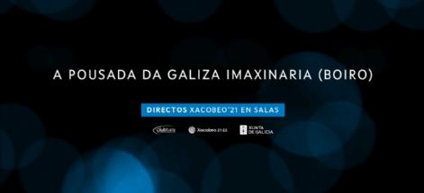 A POUSADA DA GALIZA IMAXINARIA. DIRECTOS XACOBEO'21 VOL. 20